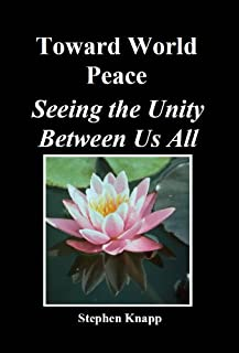 Toward World Peace: Seeing the Unity Between Us All (English Edition)