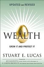 [(Wealth: Grow It and Protect It )] [Author: Stuart Lucas] [Jan-2013]