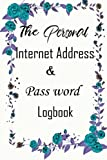The personal internet address & pass word log book: The Personal Internet Address & Password Logbook (removable cover band for security) - Vol 5