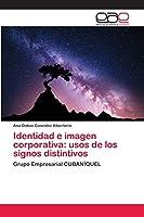 Identidad e imagen corporativa: usos de los signos distintivos