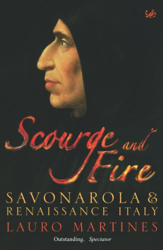 Scourge and Fire: Savonarola and Renaissance Italy (English Edition)