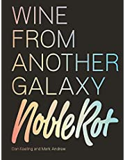 Noble Rot Book: Sex & Drugs & Pinot Noir: The Rotters' Guide to the World of Wine