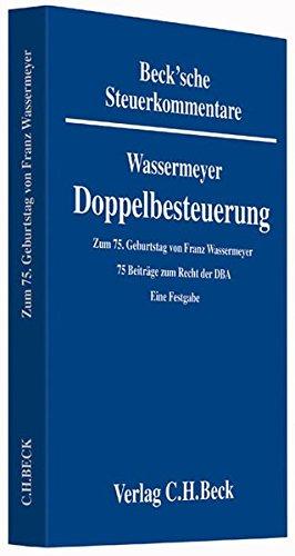 Zum 75. Geburtstag von Prof. Dr. Dr. h.c. Franz Wassermeyer: 75 Beiträge zum Recht der DBA