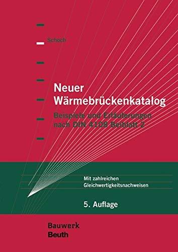 Neuer Wärmebrückenkatalog: Beispiele und Erläuterungen nach DIN 4108 Beiblatt 2 Mit zahlreichen Gleichwertigkeitsnachweisen (Bauwerk)