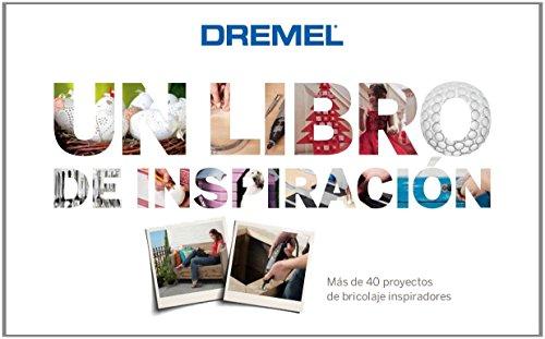 Dremel - Libro de Inspiración (proyectos decorativos y bricolaje)