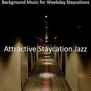 Background Music for Weekday Staycations