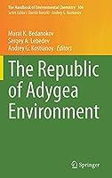 The Republic of Adygea Environment (The Handbook of Environmental Chemistry, 106)