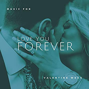 Love You Forever - Music For Valentine Week