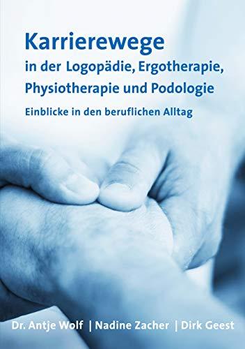 Karrierewege in der Logopädie, Ergotherapie, Physiotherapie und Podologie: Einblicke in den beruflichen Alltag