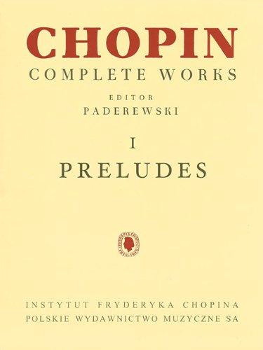 Preludes: Chopin Complete Works Vol. I (Fryderyk Chopin Complete Works, Band 1)
