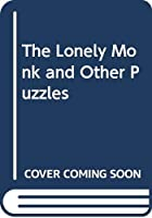 The Lonely Monk and Other Puzzles 0370013506 Book Cover