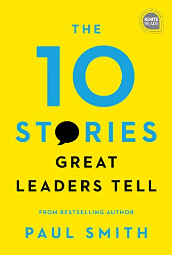 Smith, P: 10 Stories Great Leaders Tell (Ignite Reads)