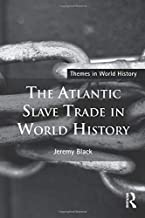 The Atlantic Slave Trade in World History (Themes in World History)