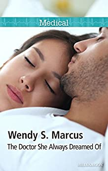 The Doctor She Always Dreamed Of (Nurses to Brides Book 1) by [Wendy S. Marcus]