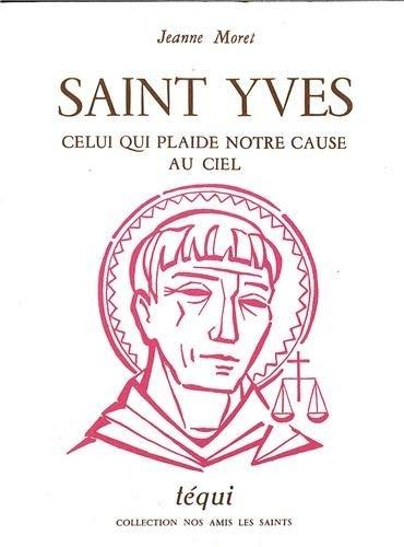 Saint Yves, Celui Qui Plaide Notre Cause au Ciel (NOS AMIS LES SA)