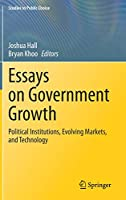 Essays on Government Growth: Political Institutions, Evolving Markets, and Technology (Studies in Public Choice, 40)