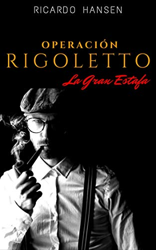 Operación Rigoletto: La Gran Estafa