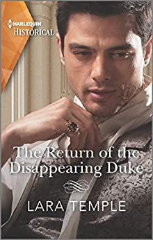 The Return of the Disappearing Duke (The Return of the Rogues) by [Lara Temple]