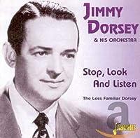Stop Look & Listen-Less Familiar Dorsey