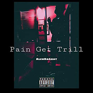 Pain Get Trill