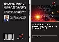 Wieloprocesorowa platforma wbudowana dla integracji RTOS