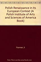 The Polish Renaissance in Its European Context (A Polish Institute of Arts and Sciences of America Book)
