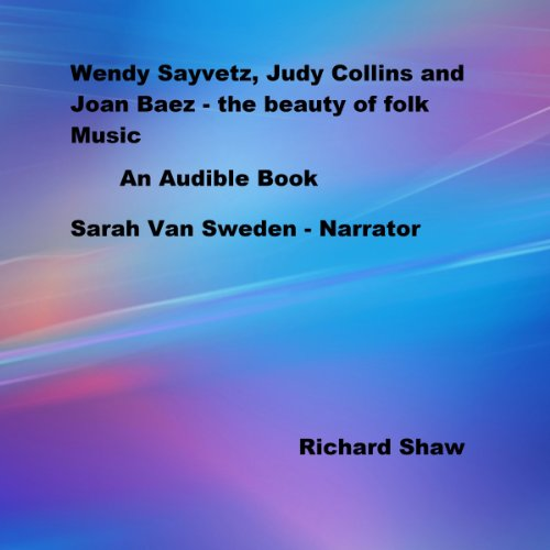 Wendy Sayvetz, Judy Collins, and Joan Baez audiobook cover art
