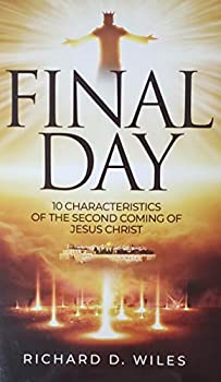 Final Day 10 Characteristics of the Second Coming of Jesus Christ