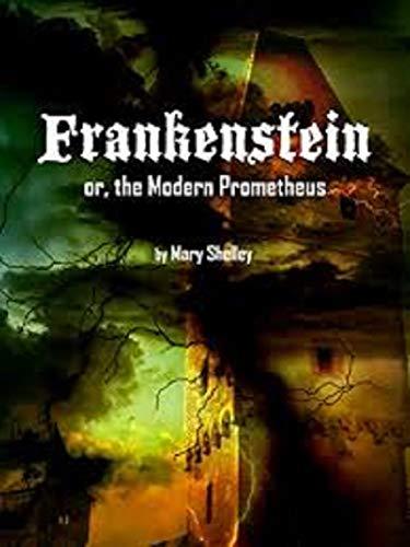 Frankenstein;or, the Modern Prometheus (English Edition)