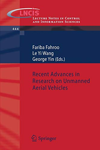 Recent Advances in Research on Unmanned Aerial Vehicles: 444 (Lecture Notes in Control and Information Sciences)