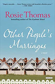 Other People's Marriages: A Novel by [Rosie Thomas]