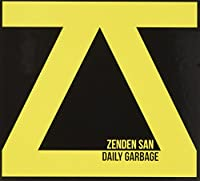 ZENDEN SAN - Daily Garbage (1 CD)