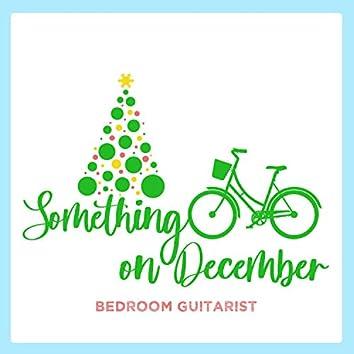 Something on December
