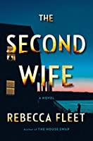 The Second Wife: A Novel