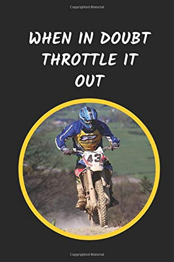 完全に乾くメドレーミシン目When In Doubt Throttle It Out: Motocross Novelty Lined Notebook / Journal To Write In