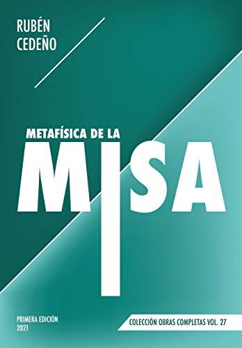 Metafísica de la Misa (Colección Metafísica Obras Complet