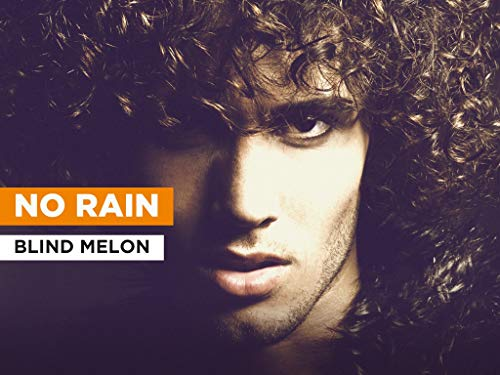 No Rain al estilo de Blind Melon