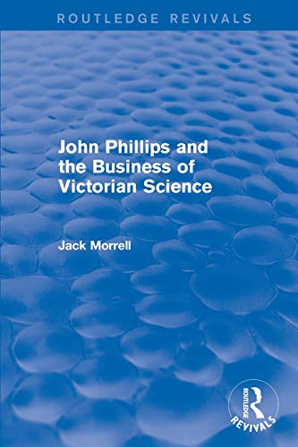 John Phillips and the Business of Victorian Science: John Phillips and the Business of Victorian Science (2005): The Fiction of the Brotherhood of the Rosy Cross (Routledge Revivals)