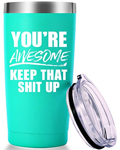 You're Awesome Keep That Up Mug.Encouragement,Inspirational,Thank You Gifts for Women,Best Friend.Friendship,Birthday,Christmas Gifts for yourself,Women,Bestie Tumbler(20oz Mint Green)