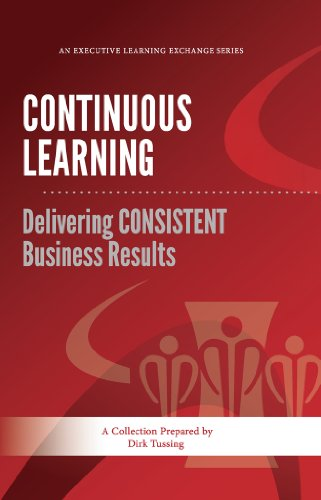 Continuous Learning: Delivering CONSISTENT Business Results (ELE Book 1)