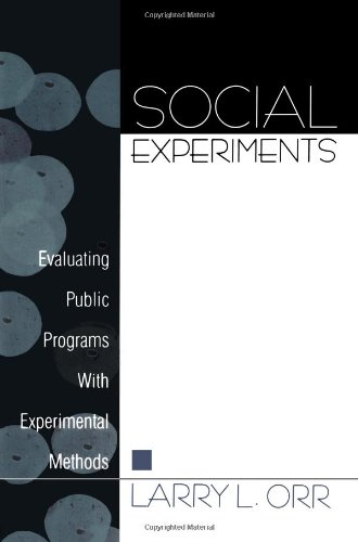 Compare Textbook Prices for Social Experiments: Evaluating Public Programs With Experimental Methods 1 Edition ISBN 9780761912958 by Orr, Larry L.