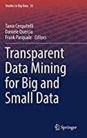 Transparent Data Mining for Big and Small Data (Studies in Big Data, 32)