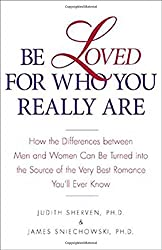 Be Loved for Who You Really Are by Judith Sherven and Jim Sniechowski