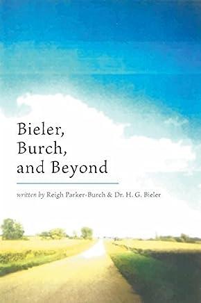 Bieler, Burch, and Beyond by Parker-Burch, Reigh, Bieler, Dr. H. G. (2014) Paperback