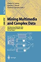 Mining Multimedia and Complex Data: KDD Workshop MDM/KDD 2002, PAKDD Workshop KDMCD 2002, Revised Papers (Lecture Notes in Computer Science (2797))