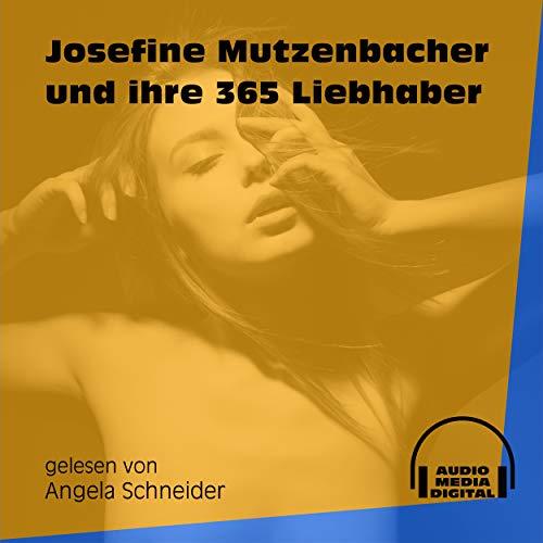Kapitel 1: Josefine Mutzenbacher und ihre 365 Liebhaber - Track 2 [Explicit]