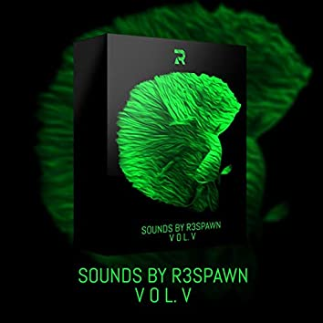 Sounds by R3SPAWN Vol. 05