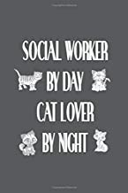 Social Worker by Day Cat Lover by Night: Funny Lined 6x9 Notebook, original appreciation cool gag gift for co-worker, women, men, for the office, for her and him, perfect for graduation for cat lover