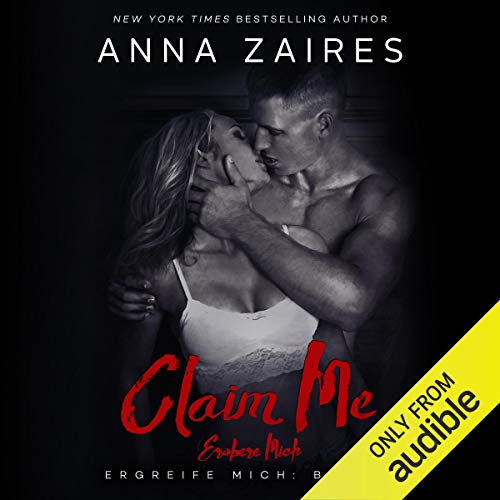 Couverture de Claim Me - Erobere Mich (Ergreife Mich 3) [Claim Me - Conquer Me (Take Hold of Me, Book 3)] [German Edition]