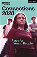 National Theatre Connections 2020: Plays for Young People (Modern Plays)